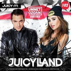 JuicyLand #102: guestmix by Ummet Ozcan