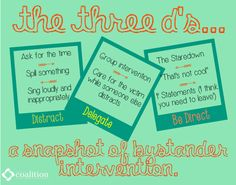 The Three D's of bystander intervention...Distract, Delegate, Directness. #UCC #TalkingHelps #SpeakUp #SeeSomethingSaySomething