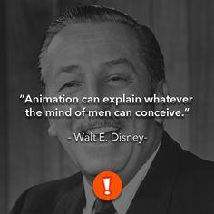 One of our biggest inspirations: Walt E. Disney.    Una de nuestras grandes inspiraciones: Walt E. Disney.