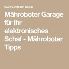 Mähroboter Garage für Ihr elektronisches Schaf - Mähroboter Tipps