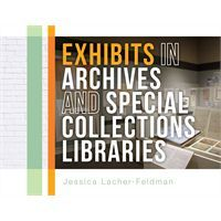 Exhibits in Archives and Special Collections Libraries (print)
