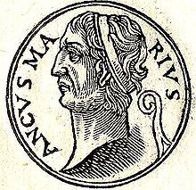 Ancus Martius.  4th king of Rome.  Numa's grandson.  Among first act as king was to publicly display religious ceremonies procedures so that they would not be neglected or improperly performed.  He also built the Mamertine prison (1st prison in Rome), founding the port of Ostia, and built the first bridge, Pons Sublicius across the Tiber River.