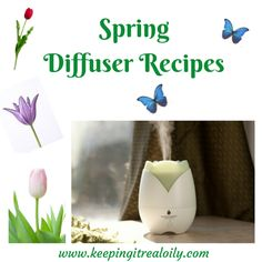 Spring Diffuser Recipes Young Living essential oils Spring scents