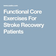 Functional Core Exercises For Stroke Recovery Patients