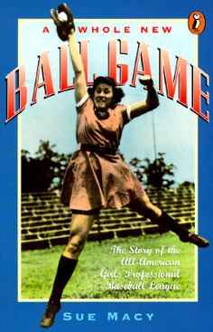 This was one of my research books: A Whole New Ball Game: The Story of the All-American Girls Professional Baseball League