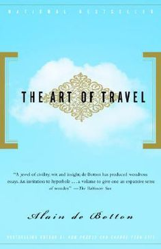The Art of Travel - I have it, just haven't gotten around to reading it yet