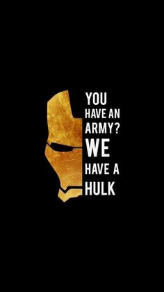 You have an Army ,We have a Hulk – - Marvel Universe The Avengers, Avengers Quotes, Avengers Imagines, Marvel Quotes, Marvel Memes, Avengers Room, Funny Avengers, Avengers Birthday, Hulk Marvel