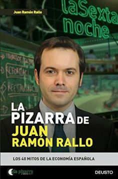 La Pizarra de Juan Ramón Rallo : los 40 mitos de la economía española (2016)