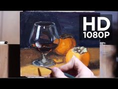 Painting realistic still life with glass, liquid and fruit - Demonstration by Aleksey Vaynshteyn - YouTube