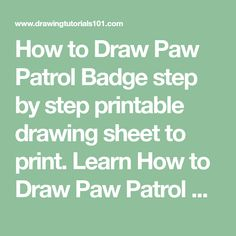 How to Draw Paw Patrol Badge step by step printable drawing sheet to print. Learn How to Draw Paw Patrol Badge