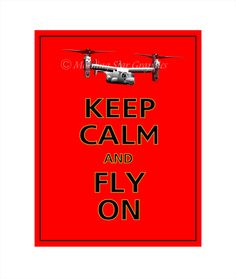 Keep Calm and Fly On Military MV22 OSPREY Print 8x10 by PosterPop, $10.95