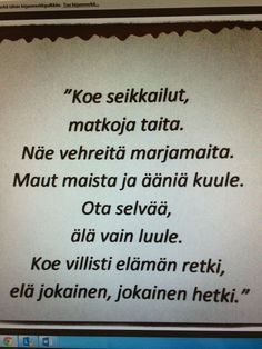 Jäähyväisruno. Strong Words, Wise Words, Wise Quotes, Motivational Quotes, Finnish Words, Finnish Language, Idioms And Proverbs, End Of School Year, Think