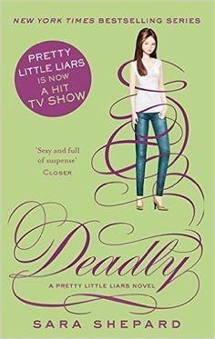 Deadly (Pretty Little Liars): Amazon.co.uk: Sara Shepard: 9780349002798: Books