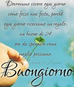 Buongiorno per Whatsapp Immagini nuove 823 Good Morning Good Night, Good Morning Quotes, Good Day, Common Sense, Italian Language, Camilla, Luigi, Shabby, Funny