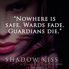 No where is safe. Wards fade and guardians die. Vampire academy #quote
