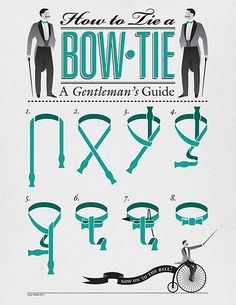 Everyone knows how to tie a tie; how about a bow tie? O just thought it was fun!