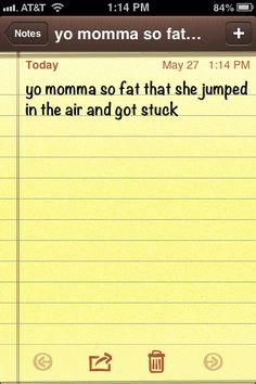 yo momma so fat that she Jumped in the air and got stuck