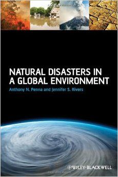 Natural Disasters in a Global Environment: Anthony N. Penna, Jennifer S. Rivers: 9781118252338: Books - Amazon.ca