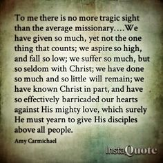 Amy Carmichael Amy Carmichael, Fear Of The Lord, God First, Christ, Wisdom, King, Quotes, Quotations, Quote