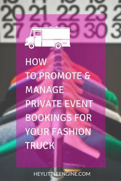 Private events are the bread-and-butter of a fashion truck business. How do you promote & manage the private event side of your biz?