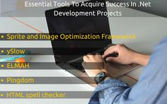 There are few special performance tools intended for asp.net development to optimize front-end performance of the applications. Below are the tools that help in reducing the size of images, CSS files, and JavaScript files that are used by developers during app building process:  Sprite and Image optimization framework ySlow ELMAH Pingdom HTML spell checker