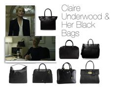 Claire Underwood & Her Black Bags by oliviapope411 on Polyvore featuring мода, Mark/Giusti, Mulberry, Marc by Marc Jacobs, Burberry, Gucci and See by Chloé