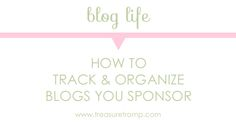 Why have I not been doing this before? How to Track and Organize Blogs You Sponsor (Free Resources) via Treasure Tromp