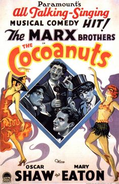 Cocoanuts (1929) - The Marx Brothers, but I love a Marx Bros. Movie. My infatuation with them started at 13