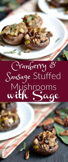 SAUSAGE AND CRANBERRY STUFFED MUSHROOMS WITH SAGE