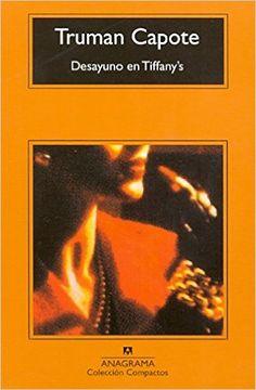 Desayuno En Tiffany's (Compactos Anagrama): Amazon.es: Truman Capote, Enrique Murillo Fort: Libros