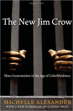The New Jim Crow: Mass Incarceration in the Age of Colorblindness: Michelle Alexander, Cornel West: 9781595586438: Amazon.com: Books