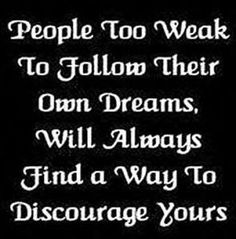 dont discourage other peoples dreams >:(