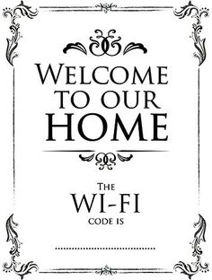 """Welcome to our home - The Wi-Fi code is.....""   Sign Up Fun Metal Sign 150mm x 200mm from http://shop.global-journey.com/signup---metal-signs-98-c.asp. £5.99"