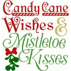 Silhouette Design Store - View Design #100998: candy cane wishes and mistletoe kisses