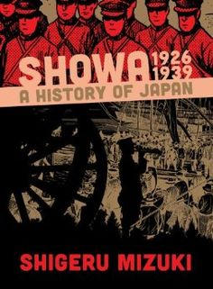 Shigeru Mizuki's graphic novel Showa: A History of Japan 1926-1939