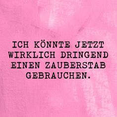 Zauberstab Mehr - Famous Last Words Best Quotes, Funny Quotes, Words Quotes, Sayings, German Quotes, German Words, True Words, Inspire Me, Cool Words
