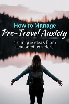 13 experienced travelers share their ideas about how to manage different forms of pre-travel anxiety so that you can make the most out of your trip. Advice to help push yourself out of your travel comfort zone to help you choose hostels, how to meet others when you're traveling solo and how to just go for it! #traveltips