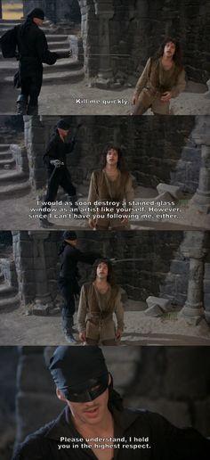 """""""Kill me quickly."""" (The Princess Bride)"""