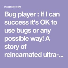 Bug player : If I can success it's OK to use bugs or any possible way! A story of reincarnated ultra-high obesity young lord. Good Manga, Its Ok, Shoujo, Bugs, Lord, Success, Beetles, Insects