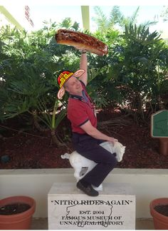 Our general manager in all his glory. We have an odd sense of humor.