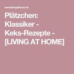 Plätzchen: Klassiker - Keks-Rezepte - [LIVING AT HOME]