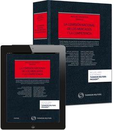 La Comisión Nacional de los Mercados y la Competencia.    Civitas-Thomson Reuters, 2014