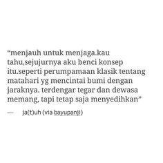 Puisi by Bayu Panji. Wisdom Quotes, Life Quotes, Quotations, Qoutes, Cinta Quotes, Wattpad Quotes, Quotes Galau, Proverbs Quotes, Caption Quotes