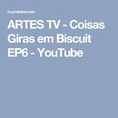ARTES TV - Coisas Giras em Biscuit EP6 - YouTube