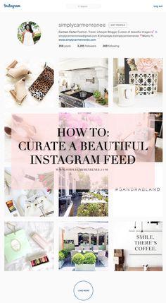   HOW TO: CREATE A BEAUTIFUL INSTAGRAM FEED   http://www.simplycarmenrenee.com