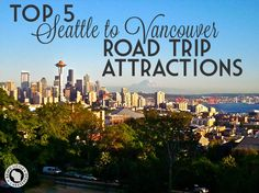 Top 5 Seattle to Vancouver road trip attractions by The Brave Little Cheesehead…