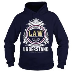 law  Its a law Thing You Wouldnt Understand  T Shirt Hoodie Hoodies YearName Birthday