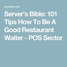 """Tips about how to be a good waiter, starting from greeting to customers to seeing them out, were very nicely presented by Bruce Bushel. His 101 tips for restaurant servers have become a sort of a """"Server's Bible"""" Restaurant Quotes, Restaurant Service, Restaurant Ideas, Restaurant Design, Waitressing Tips, Waiter Tips, Server Hacks, Restaurant Consulting, Best Server"""