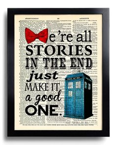 Dr Who Art Print We're All Stories In The End Quote Doctor