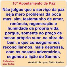 10º Apontamento de Paz (Chico Xavier) Clique na imagem e acesse esta reflexão, com link para texto completo com os Dez Apontamentos de Paz.